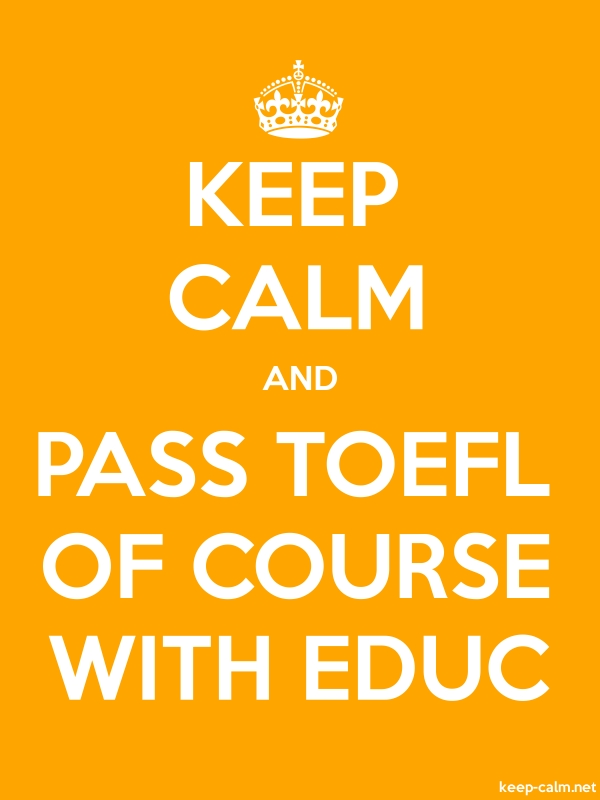KEEP CALM AND PASS TOEFL OF COURSE WITH EDUC - white/orange - Default (600x800)