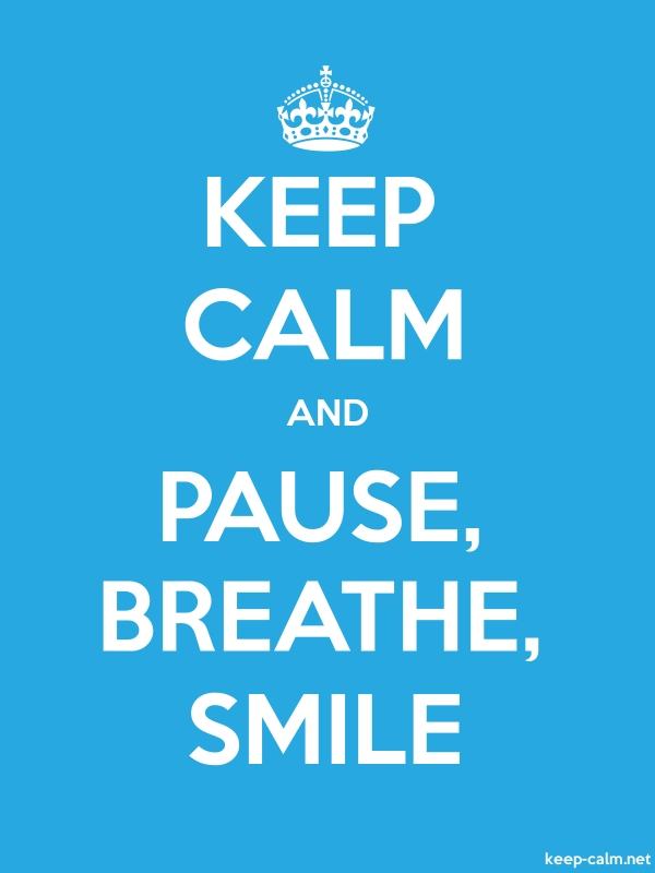 KEEP CALM AND PAUSE, BREATHE, SMILE - white/blue - Default (600x800)