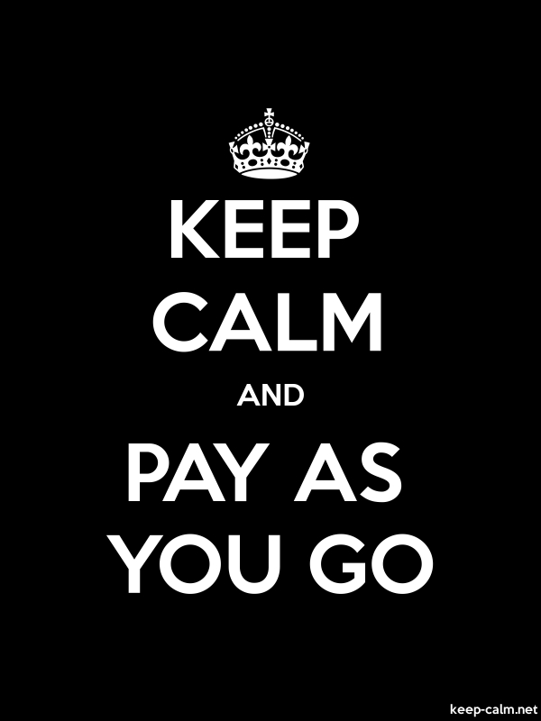 KEEP CALM AND PAY AS YOU GO - white/black - Default (600x800)