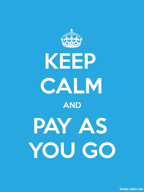 KEEP CALM AND PAY AS YOU GO - white/blue - Default (600x800)