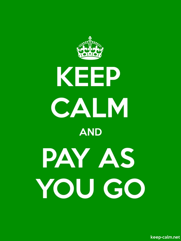 KEEP CALM AND PAY AS YOU GO - white/green - Default (600x800)