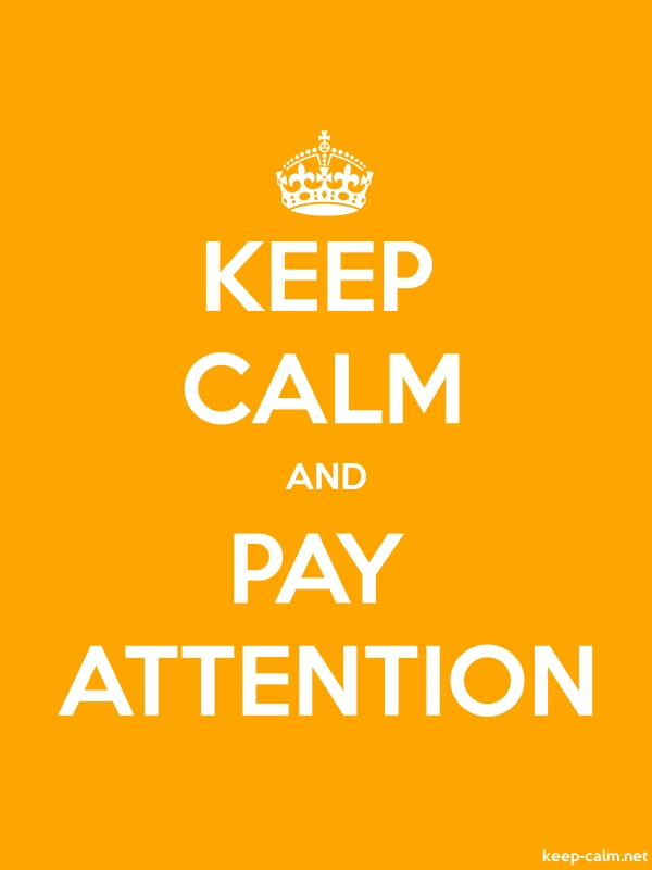 KEEP CALM AND PAY ATTENTION - white/orange - Default (600x800)