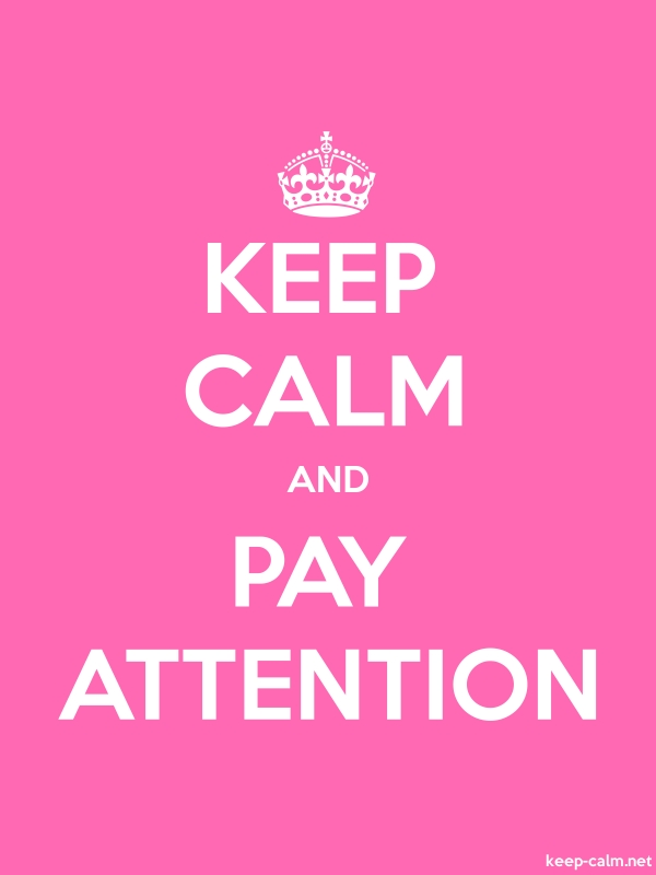 KEEP CALM AND PAY ATTENTION - white/pink - Default (600x800)