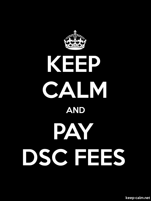 KEEP CALM AND PAY DSC FEES - white/black - Default (600x800)