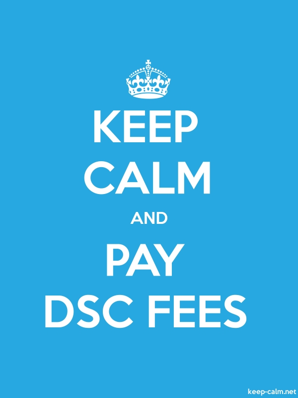 KEEP CALM AND PAY DSC FEES - white/blue - Default (600x800)