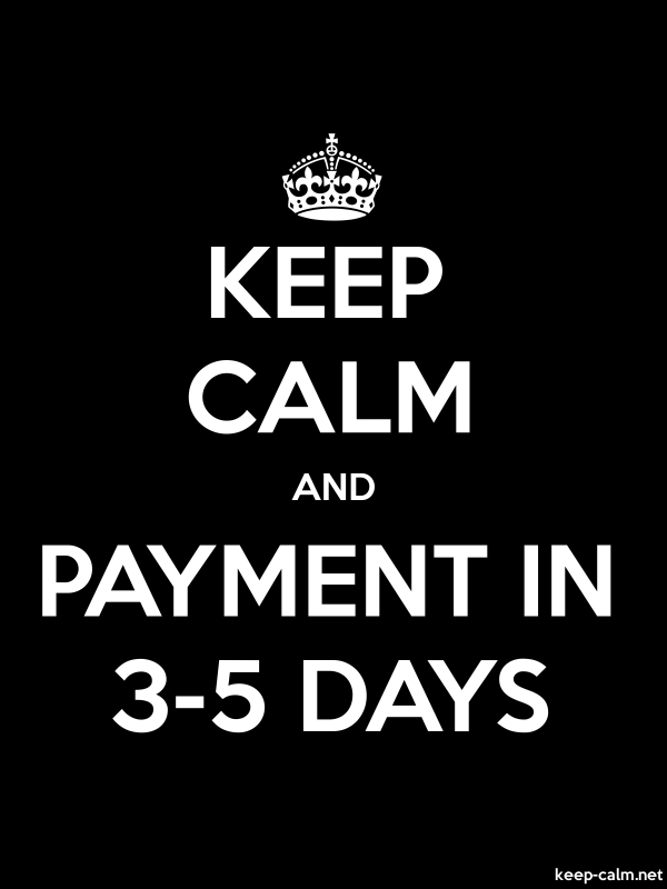 KEEP CALM AND PAYMENT IN 3-5 DAYS - white/black - Default (600x800)