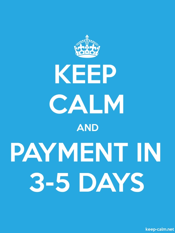 KEEP CALM AND PAYMENT IN 3-5 DAYS - white/blue - Default (600x800)