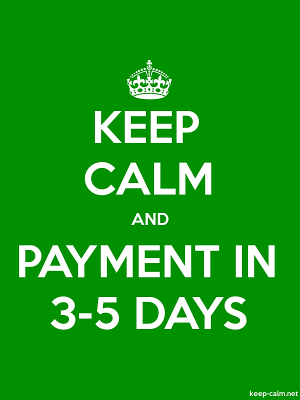 KEEP CALM AND PAYMENT IN 3-5 DAYS - white/green - Default (600x800)