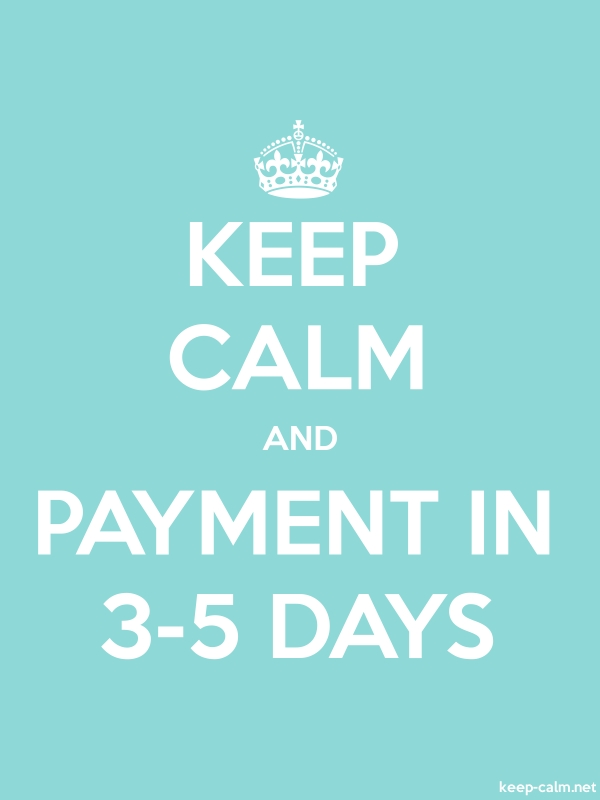 KEEP CALM AND PAYMENT IN 3-5 DAYS - white/lightblue - Default (600x800)