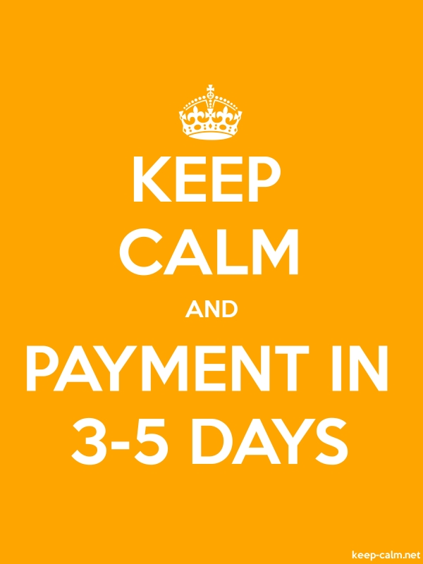 KEEP CALM AND PAYMENT IN 3-5 DAYS - white/orange - Default (600x800)