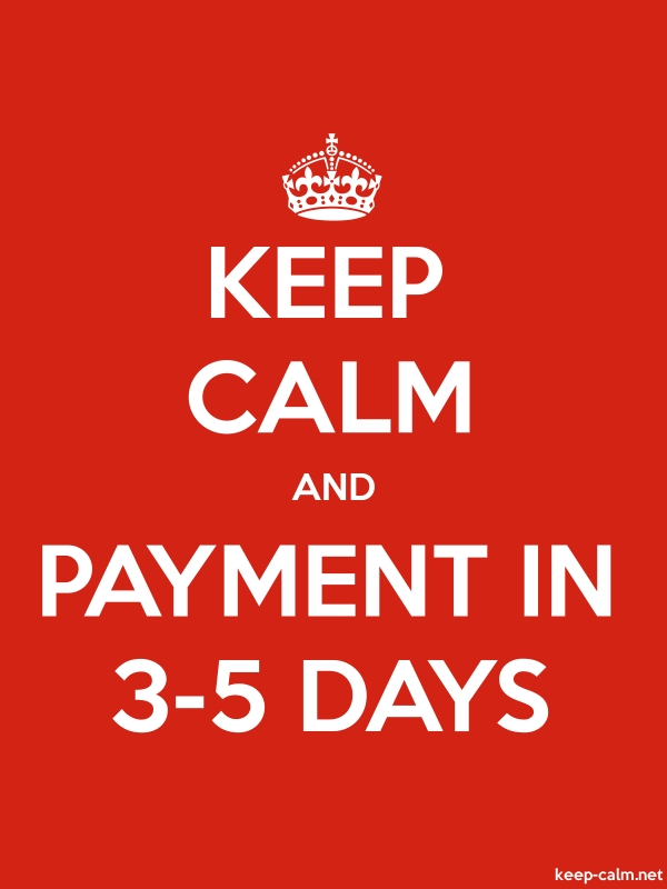 KEEP CALM AND PAYMENT IN 3-5 DAYS - white/red - Default (600x800)