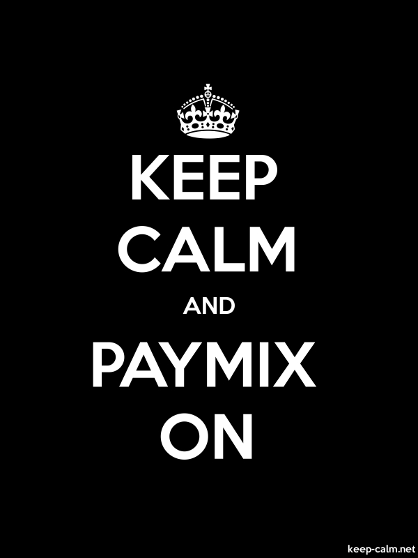 KEEP CALM AND PAYMIX ON - white/black - Default (600x800)