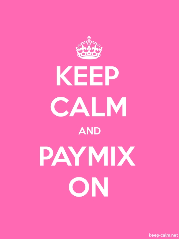 KEEP CALM AND PAYMIX ON - white/pink - Default (600x800)
