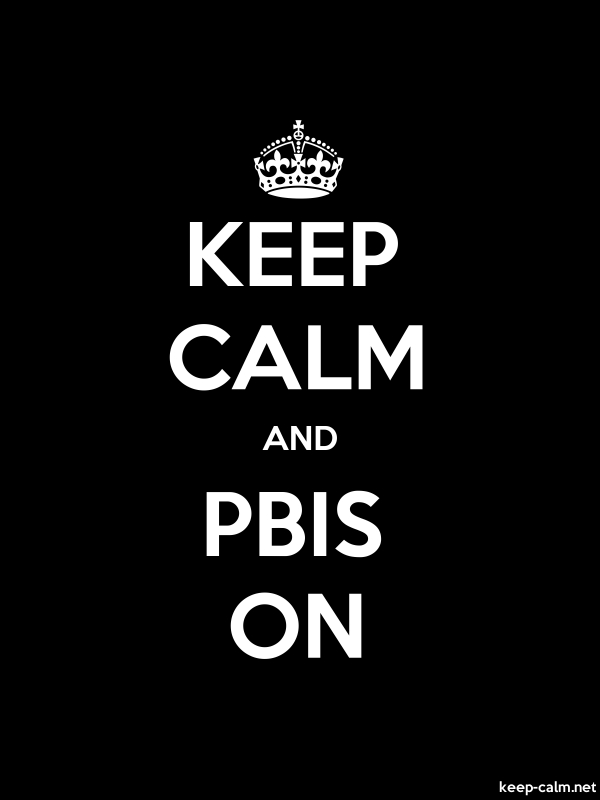 KEEP CALM AND PBIS ON - white/black - Default (600x800)