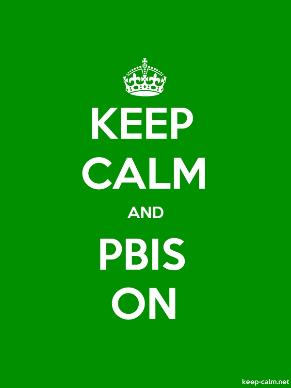 KEEP CALM AND PBIS ON - white/green - Default (600x800)