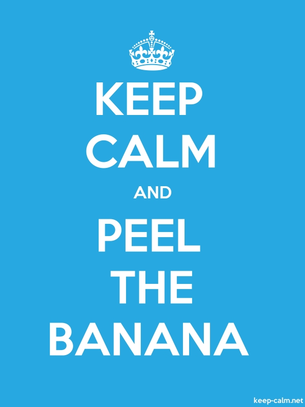 KEEP CALM AND PEEL THE BANANA - white/blue - Default (600x800)