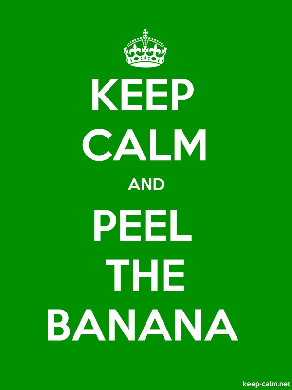 KEEP CALM AND PEEL THE BANANA - white/green - Default (600x800)