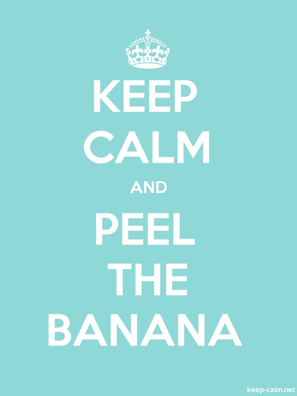 KEEP CALM AND PEEL THE BANANA - white/lightblue - Default (600x800)