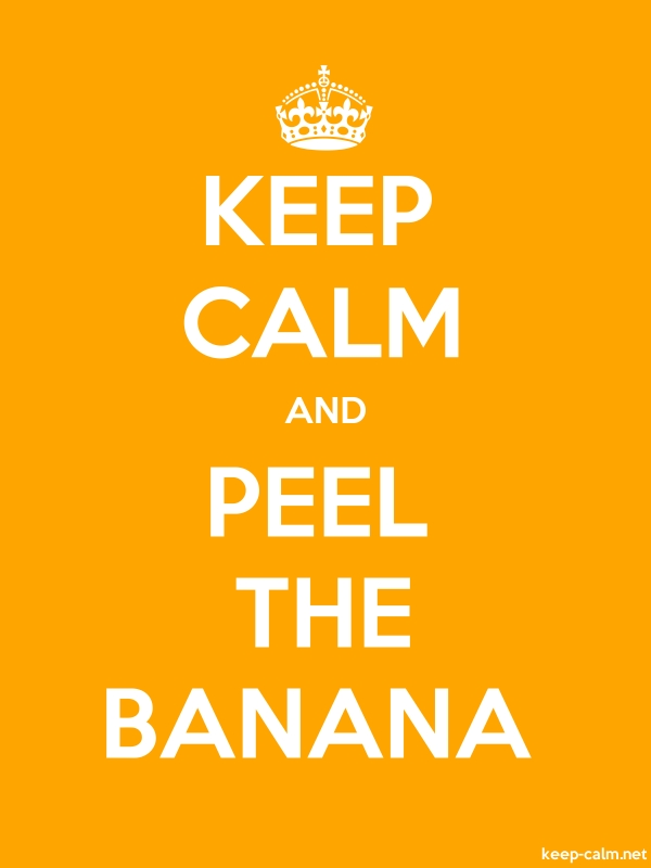 KEEP CALM AND PEEL THE BANANA - white/orange - Default (600x800)