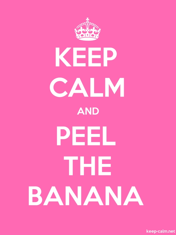KEEP CALM AND PEEL THE BANANA - white/pink - Default (600x800)