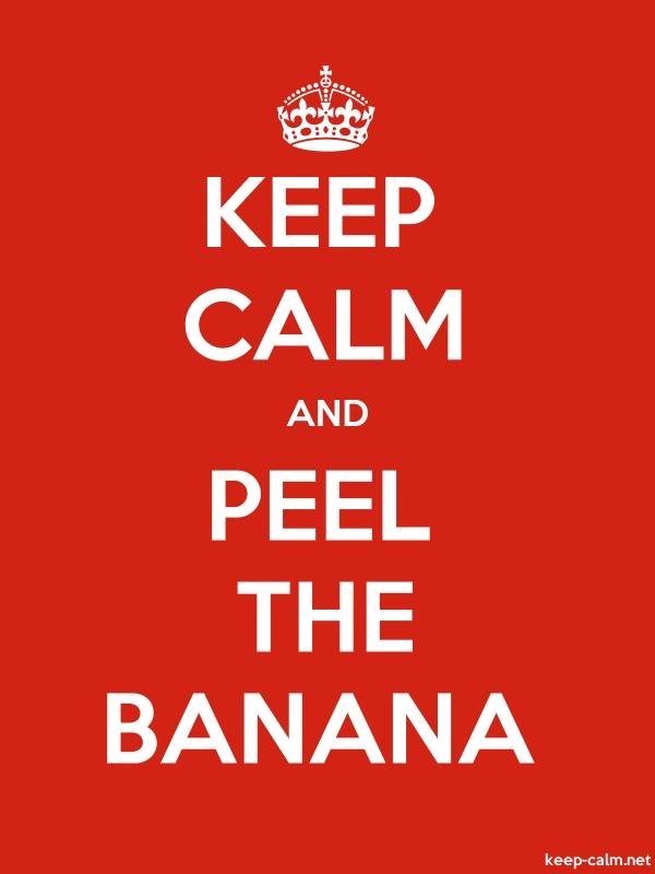 KEEP CALM AND PEEL THE BANANA - white/red - Default (600x800)