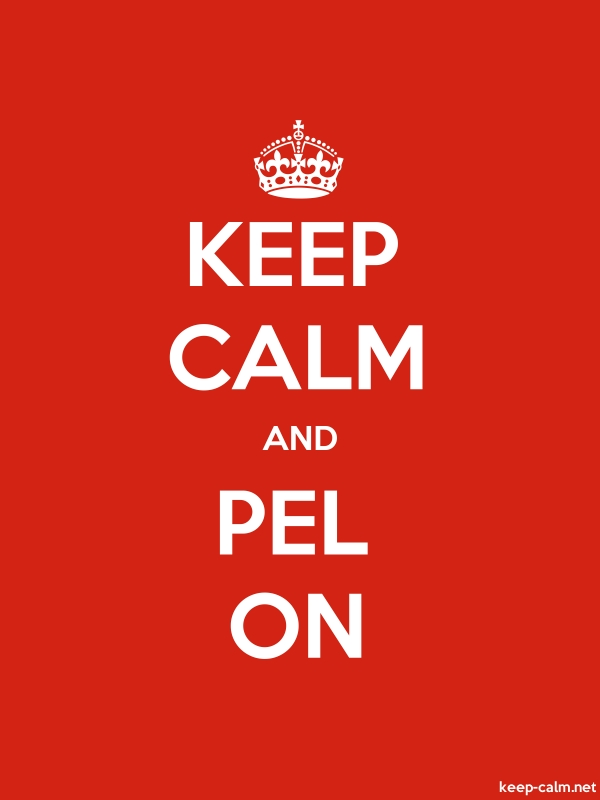 KEEP CALM AND PEL ON - white/red - Default (600x800)