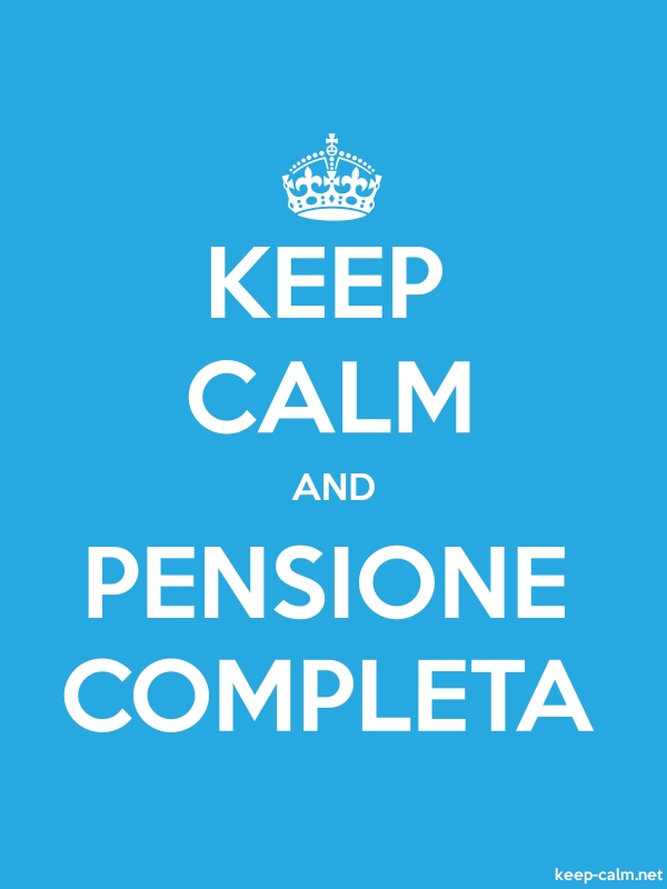 KEEP CALM AND PENSIONE COMPLETA - white/blue - Default (600x800)
