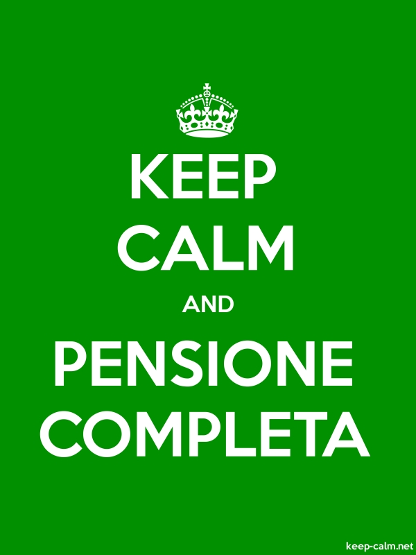 KEEP CALM AND PENSIONE COMPLETA - white/green - Default (600x800)
