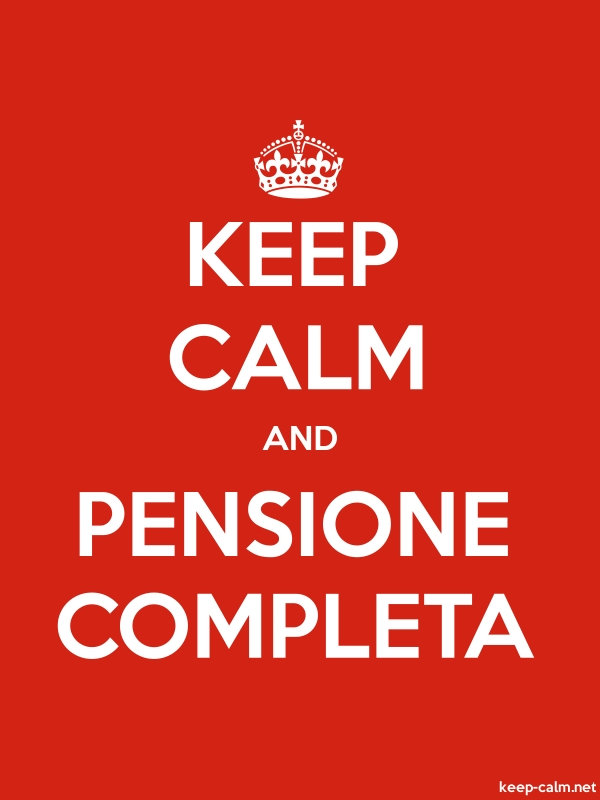 KEEP CALM AND PENSIONE COMPLETA - white/red - Default (600x800)