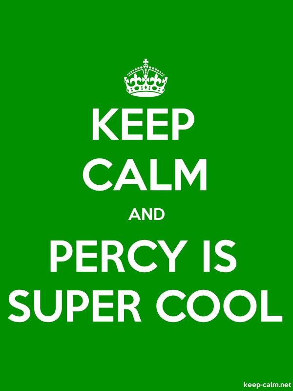 KEEP CALM AND PERCY IS SUPER COOL - white/green - Default (600x800)