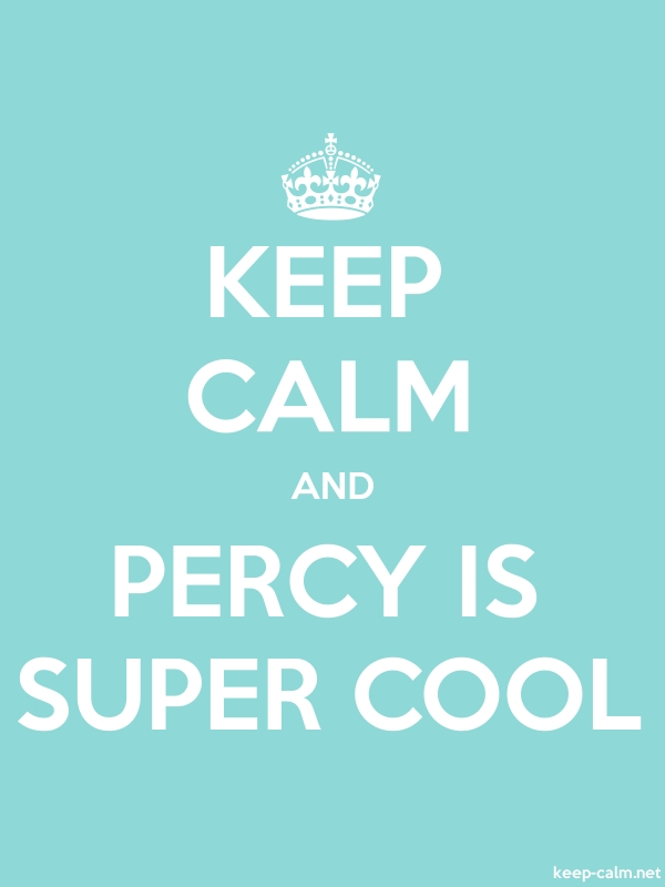 KEEP CALM AND PERCY IS SUPER COOL - white/lightblue - Default (600x800)