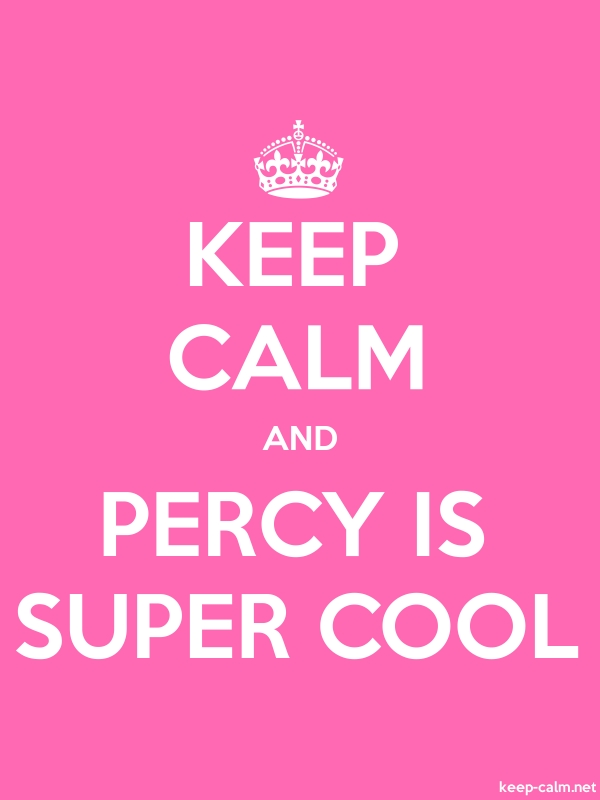 KEEP CALM AND PERCY IS SUPER COOL - white/pink - Default (600x800)