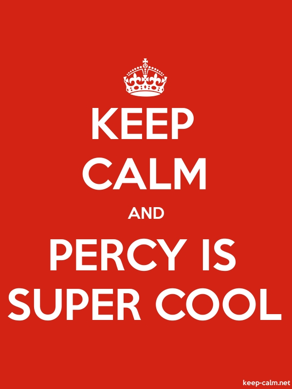 KEEP CALM AND PERCY IS SUPER COOL - white/red - Default (600x800)