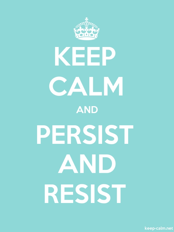 KEEP CALM AND PERSIST AND RESIST - white/lightblue - Default (600x800)