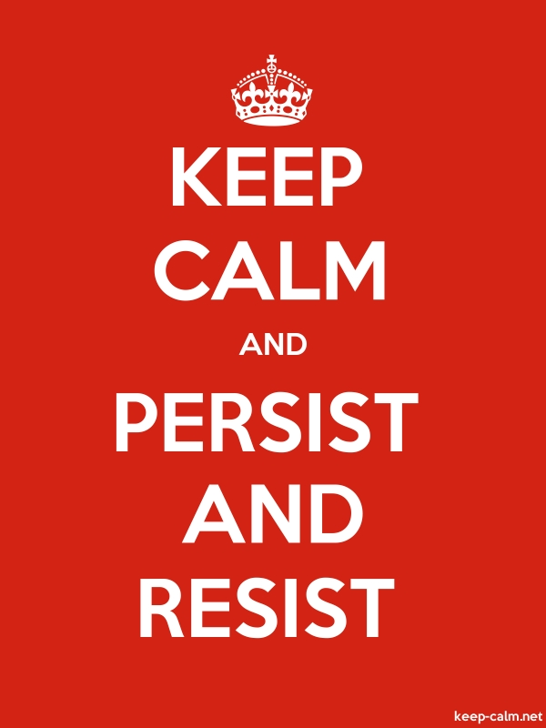 KEEP CALM AND PERSIST AND RESIST - white/red - Default (600x800)