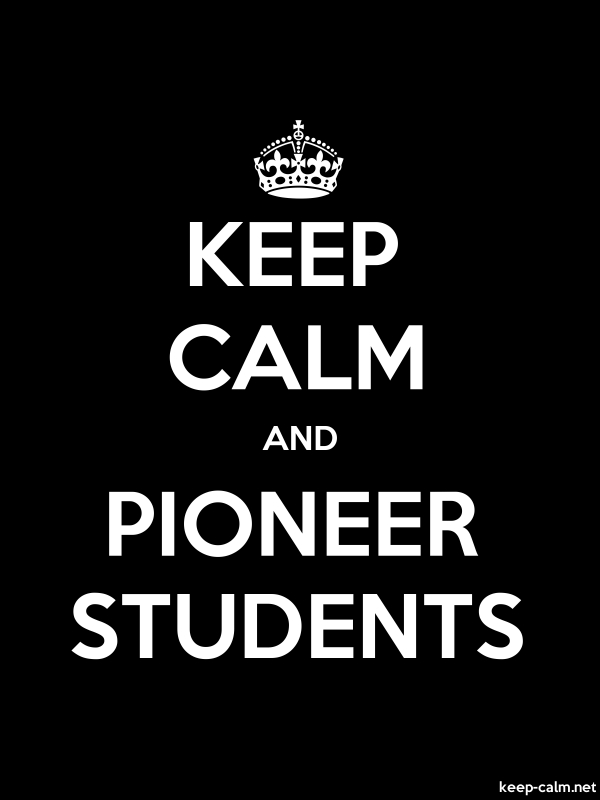 KEEP CALM AND PIONEER STUDENTS - white/black - Default (600x800)