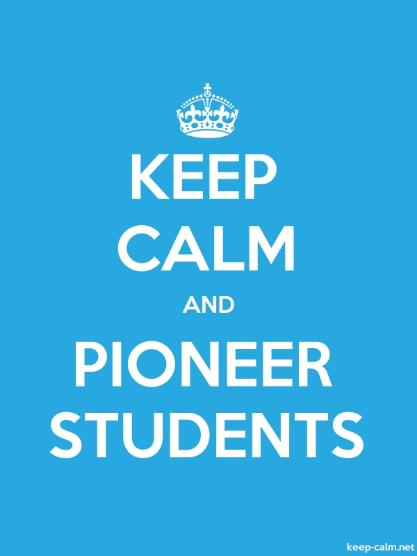 KEEP CALM AND PIONEER STUDENTS - white/blue - Default (600x800)