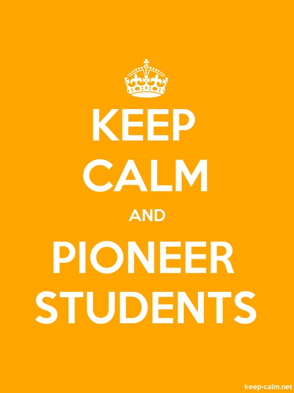 KEEP CALM AND PIONEER STUDENTS - white/orange - Default (600x800)