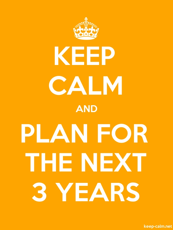 KEEP CALM AND PLAN FOR THE NEXT 3 YEARS - white/orange - Default (600x800)
