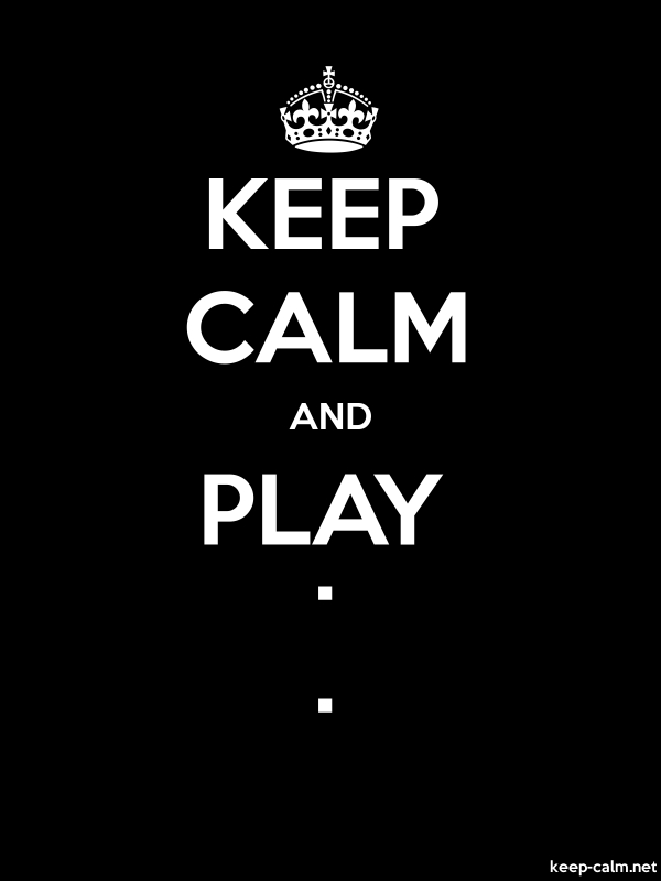 KEEP CALM AND PLAY . . - white/black - Default (600x800)
