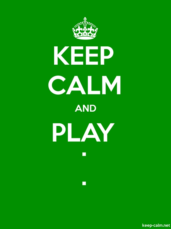 KEEP CALM AND PLAY . . - white/green - Default (600x800)