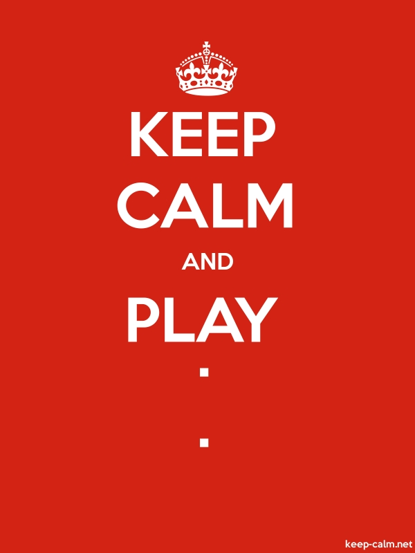 KEEP CALM AND PLAY . . - white/red - Default (600x800)
