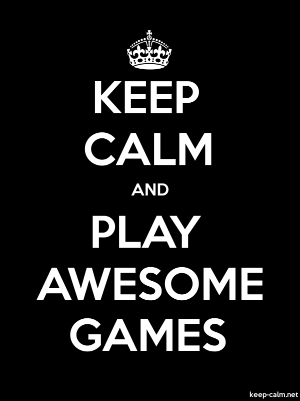 KEEP CALM AND PLAY AWESOME GAMES - white/black - Default (600x800)
