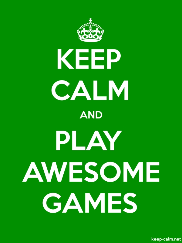 KEEP CALM AND PLAY AWESOME GAMES - white/green - Default (600x800)