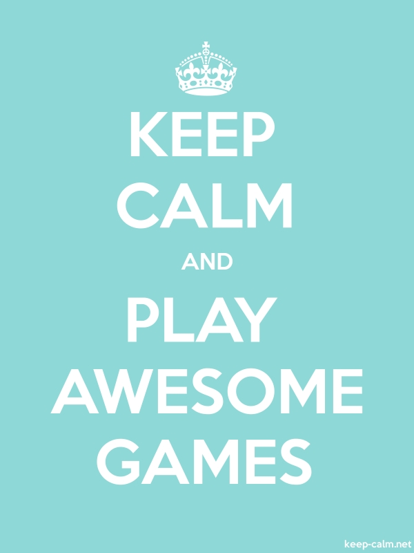 KEEP CALM AND PLAY AWESOME GAMES - white/lightblue - Default (600x800)
