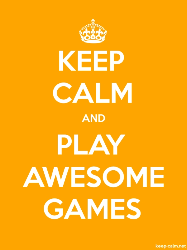 KEEP CALM AND PLAY AWESOME GAMES - white/orange - Default (600x800)