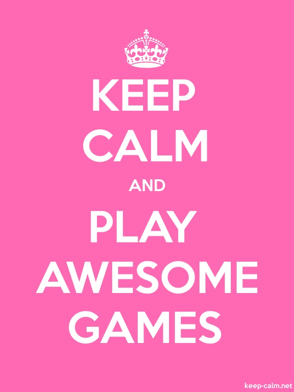 KEEP CALM AND PLAY AWESOME GAMES - white/pink - Default (600x800)