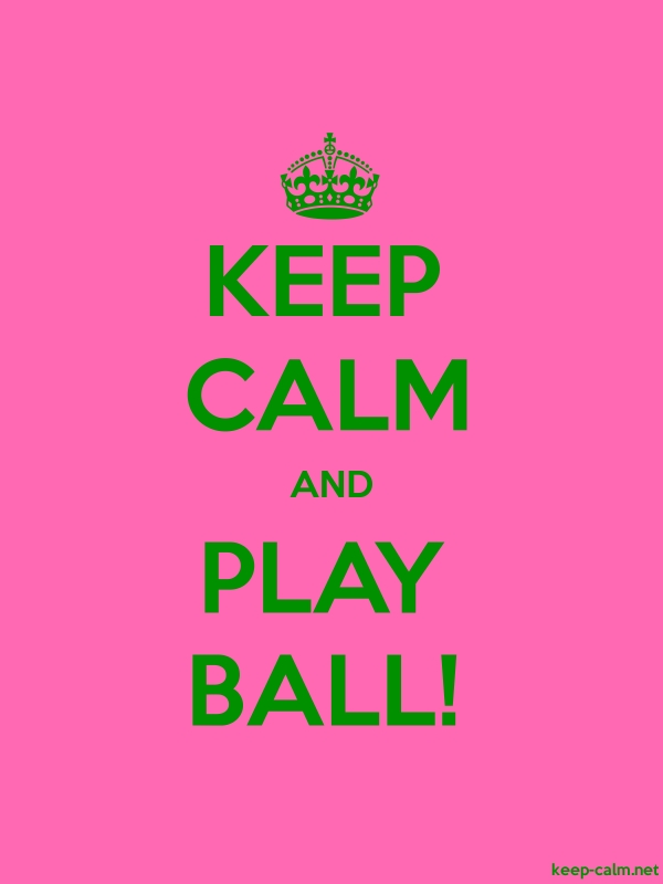 KEEP CALM AND PLAY BALL! - green/pink - Default (600x800)