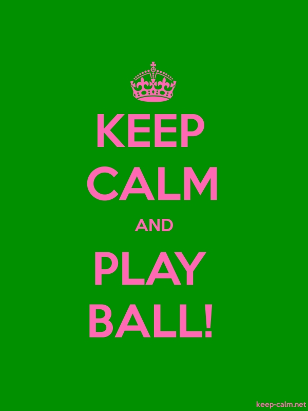 KEEP CALM AND PLAY BALL! - pink/green - Default (600x800)