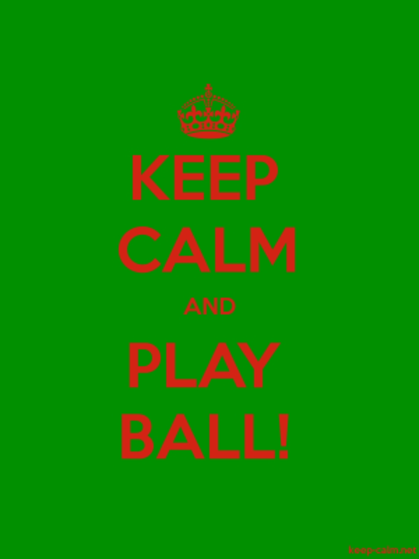 KEEP CALM AND PLAY BALL! - red/green - Default (600x800)